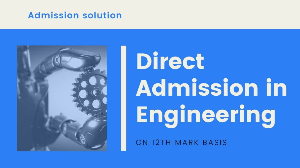 Direct admission in Engineering college on 12th mark