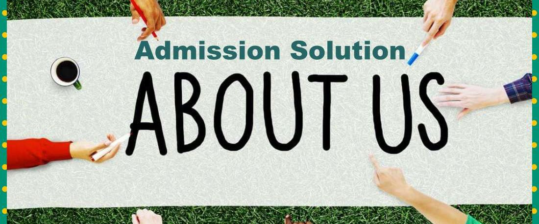 About admission solution