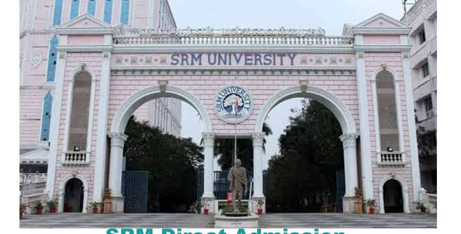 Direct admission in srm University